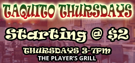 Taquito Thursdays 3-7pm at The Player's Grill