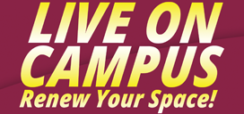 Live on Campus. Renew Your Space!