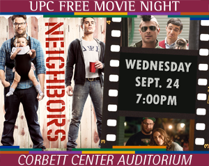 Free Screening of NEIGHBORS 7pm Sept. 24 at Corbett Center Auditorium