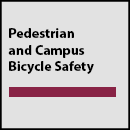 Pedestrian and Campus Bike Safety